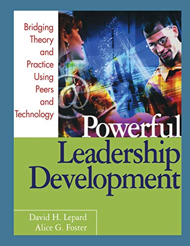 Powerful Leadership Development: Bridging Theory and Practice: David H. Lepard,