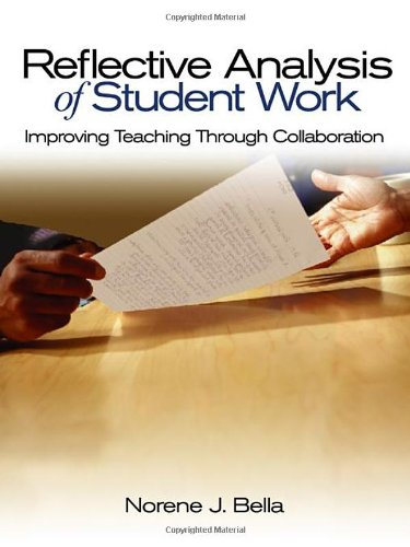 9780761945970: Reflective Analysis of Student Work: Improving Teaching Through Collaboration