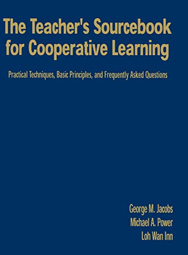 The Teacher's Sourcebook for Cooperative Learning: Practical: Jacobs, George M.,