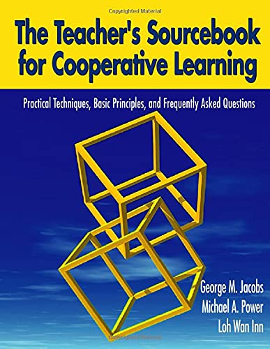 Teacher's Sourcebook for Cooperative Learning: Practical Techniques,: George M. Jacobs,