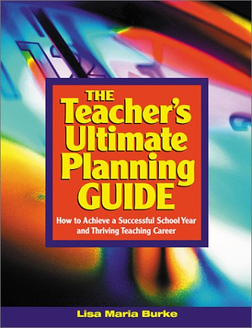 9780761946106: The Teacher's Ultimate Planning Guide: How to Achieve a Successful School Year and Thriving Teaching Career