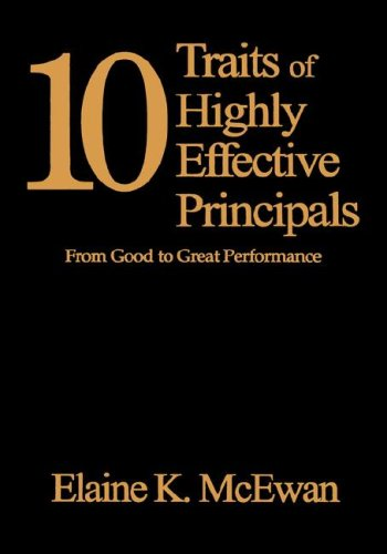 9780761946182: Ten Traits of Highly Effective Principals: From Good to Great Performance