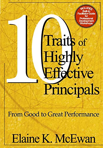 9780761946199: Ten Traits of Highly Effective Principals: From Good to Great Performance