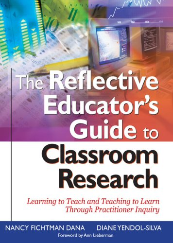 9780761946465: The Reflective Educator′s Guide to Classroom Research: Learning to Teach and Teaching to Learn Through Practitioner Inquiry