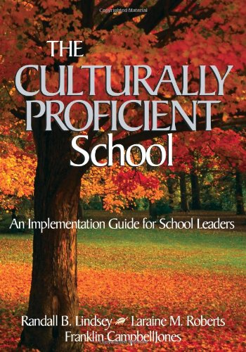 The Culturally Proficient School: An Implementation Guide for School Leaders: Lindsey, Randall B.; ...