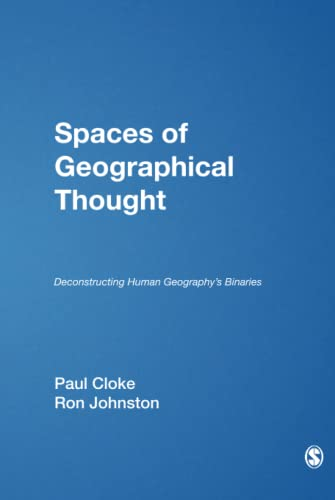9780761947318: Spaces of Geographical Thought: Deconstructing Human Geography′s Binaries (Society and Space Series)