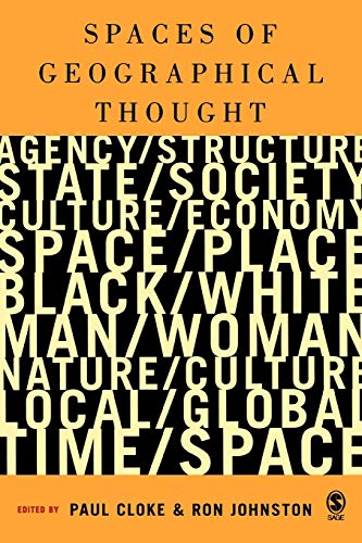 9780761947325: Spaces of Geographical Thought: Deconstructing Human Geography′s Binaries (Society and Space S)
