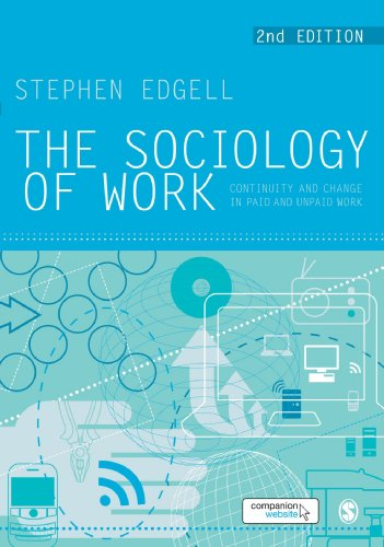 9780761948537: The Sociology of Work: Continuity and Change in Paid and Unpaid Work