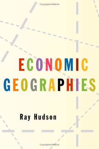 9780761948933: Economic Geographies: Circiuts, Flows and Spaces