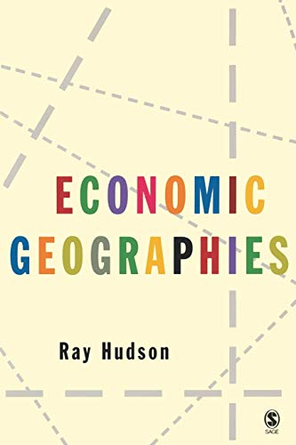 9780761948940: Economic Geographies: Circuits, Flows and Spaces