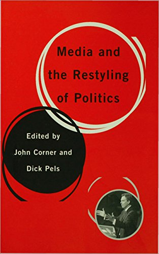 9780761949206: Media and the Restyling of Politics: Consumerism, Celebrity and Cynicism: Consumerism, Celebrity, Cynicism