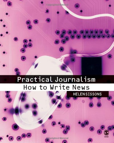 9780761949268: Practical Journalism: How to Write News