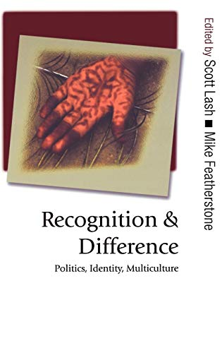 9780761949879: Recognition and Difference: Politics, Identity, Multiculture (Published in association with Theory, Culture & Society)