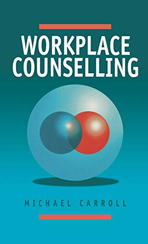 9780761950202: Workplace Counselling: A Systematic Approach to Employee Care
