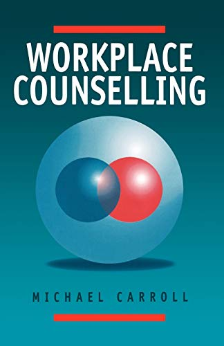 9780761950219: Workplace Counselling: A Systematic Approach to Employee Care (Philosophy)