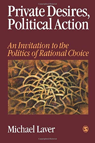 9780761951155: Private Desires, Political Action: An Invitation to the Politics of Rational Choice