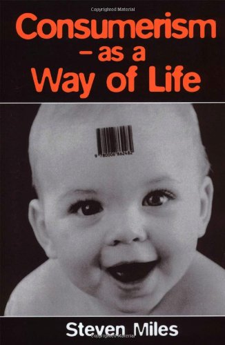 9780761952145: Consumerism: As a Way of Life