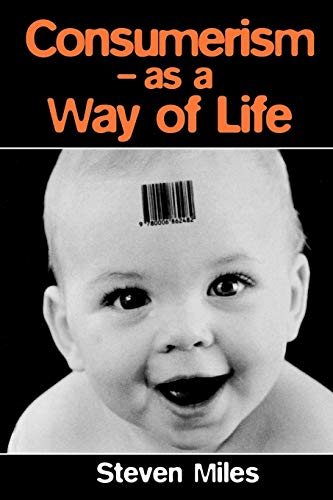 9780761952152: Consumerism: As a Way of Life