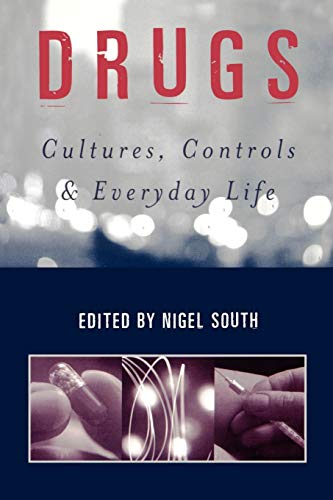 9780761952350: Drugs: Cultures, Controls and Everyday Life