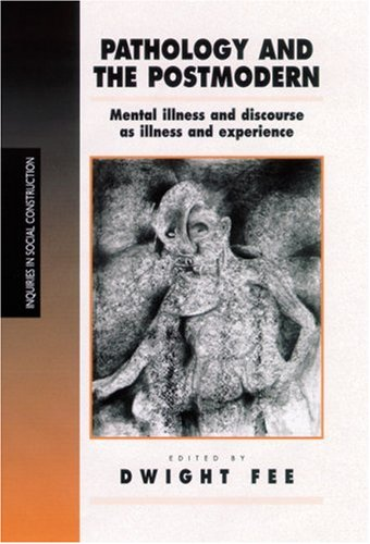9780761952527: Pathology and the Postmodern: Mental Illness as Discourse and Experience (Inquiries in Social Construction series)