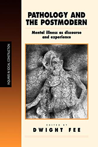 9780761952534: Pathology and the Postmodern: Mental Illness as Discourse and Experience (Inquiries in Social Construction series)