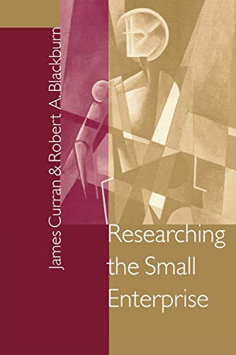 Researching the Small Enterprise (SAGE Series in: James Curran, Robert