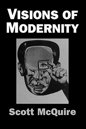 9780761953012: Visions of Modernity: Representation, Memory, Time and Space in the Age of the Cinema