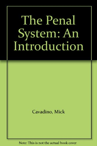 The Penal System: An Introduction: Cavadino, Mick, Dignan, James
