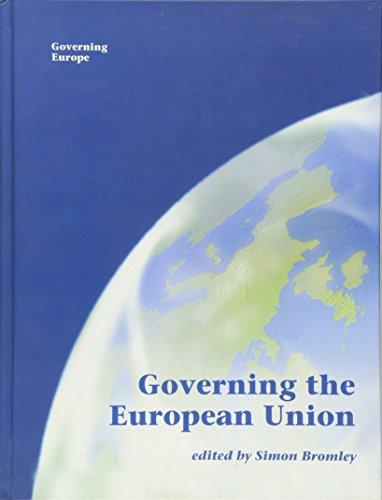 9780761954606: Governing the European Union (Governing Europe series)