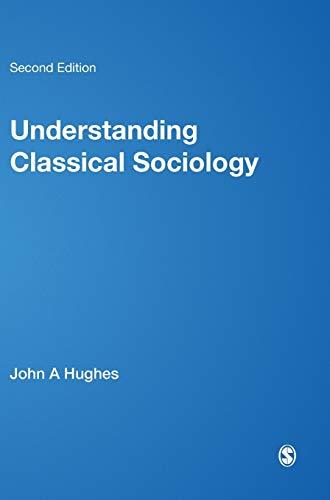 9780761954668: Understanding Classical Sociology: Marx, Weber, Durkheim