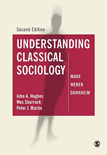 9780761954675: Understanding Classical Sociology: Marx, Weber, Durkheim