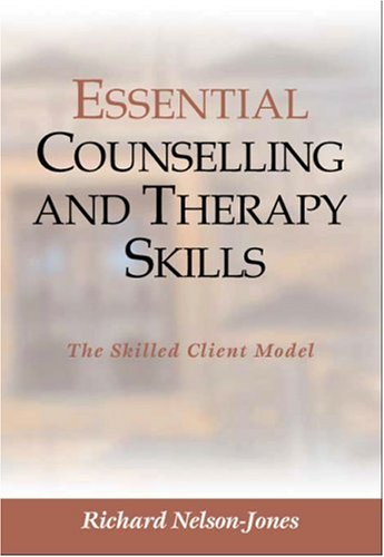 9780761954729: Essential Counselling and Therapy Skills: The Skilled Client Model