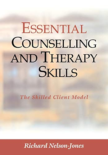 Essential Counselling and Therapy Skills: The Skilled Client Model (0761954732) by Richard Nelson-Jones
