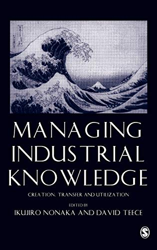 9780761954989: Managing Industrial Knowledge: Creation, Transfer and Utilization
