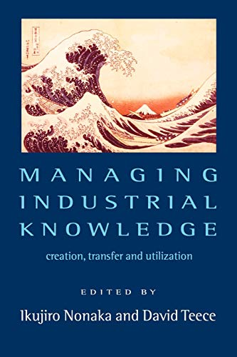 9780761954996: Managing Industrial Knowledge: Creation, Transfer and Utilization