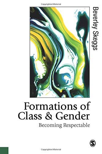 9780761955122: Formations of Class & Gender: Becoming Respectable (Published in association with Theory, Culture & Society)