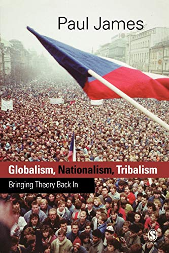 9780761955146: Globalism, Nationalism, Tribalism: Bringing Theory Back in (Theory, Culture & Society (Paperback))