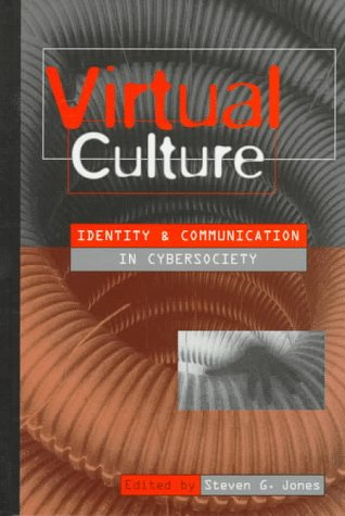 9780761955252: Virtual Culture: Identity and Communication in Cybersociety