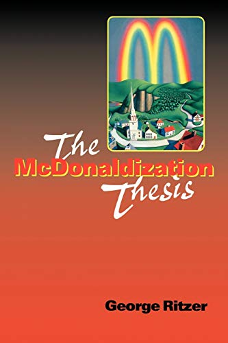 9780761955405: The McDonaldization Thesis: Explorations and Extensions (Studies in Rural Culture)
