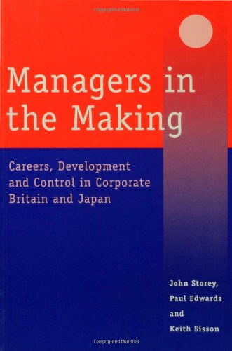 Managers in the Making: Careers, Development and: Storey, John, Edwards,