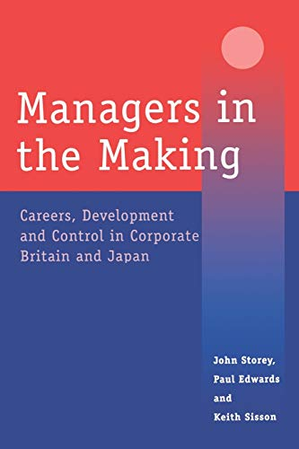 Managers in the Making: Careers, Development and: Edwards, Paul and