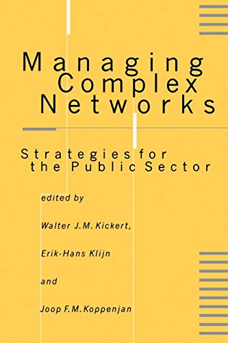 9780761955481: KICKERT: MANAGING COMPLEX NETWORKS (P): STRATEGIES FOR THEPUBLIC SECTOR: Strategies for the Public Sector