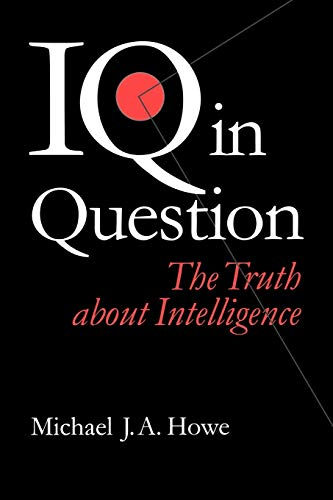 9780761955788: IQ in Question: The Truth about Intelligence (Sage Communications in Society])