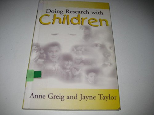 Doing Research with Children: Greig, Anne; Taylor, Jayne