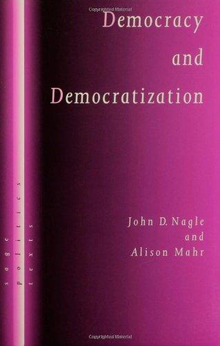 Democracy and Democratization: Post-Communist Europe in Comparative: John D. Nagle,