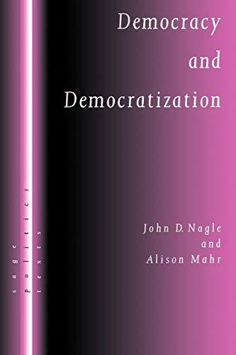 Democracy and Democratization: Post-Communist Europe in Comparative: Nagle, John D,