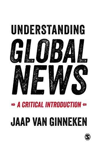 9780761957096: Understanding Global News: A Critical Introduction