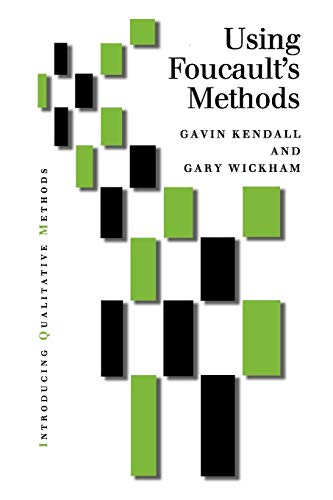 Using Foucaults Methods, by Kendall: Kendall, Gavin/ Wickham, Gary