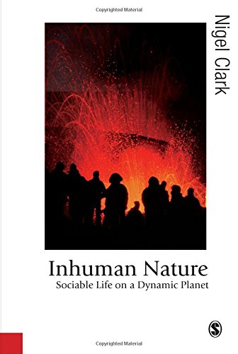 9780761957256: Inhuman Nature: Sociable Life on a Dynamic Planet (Published in association with Theory, Culture & Society)