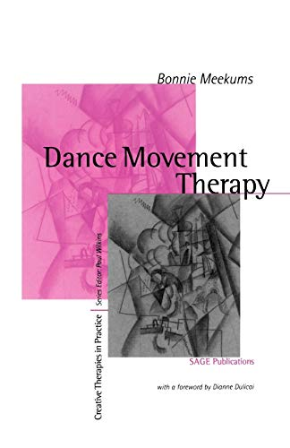 9780761957676: Dance Movement Therapy: A Creative Psychotherapeutic Approach (Creative Therapies in Practice series)